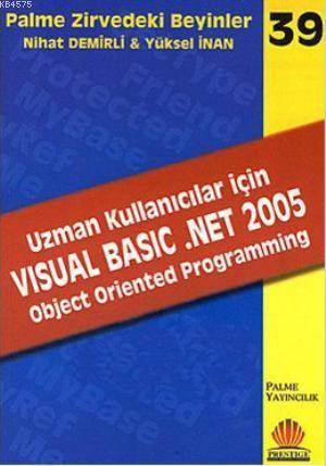 Uzman Kullanıcılar İçin Visual Basic .Net 2005 Object Oriented Programming; Palme Zirvedeki Beyinler 39