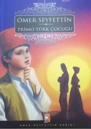 Primo Türk Çocuğu; Ömer Seyfettin Serisi