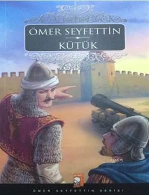 Kütük; Ömer Seyfettin Serisi