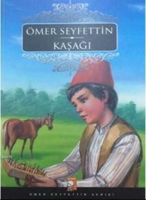 Kaşağı; Ömer Seyfettin Serisi