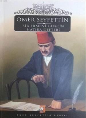 Bir Ermeni Gencin Hatıra Defteri; Ömer Seyfettin Serisi