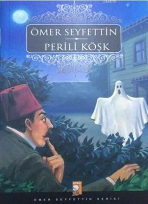 Perili Köşk; Ömer Seyfettin Serisi