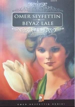 Beyaz Lale; Ömer Seyfettin Serisi