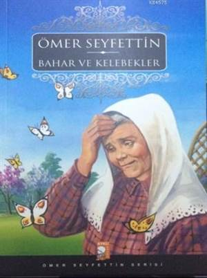 Bahar Ve Kelebekler; Ömer Seyfettin Serisi