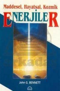 Maddesel, Hayatsal, Kozmik Enerjiler
