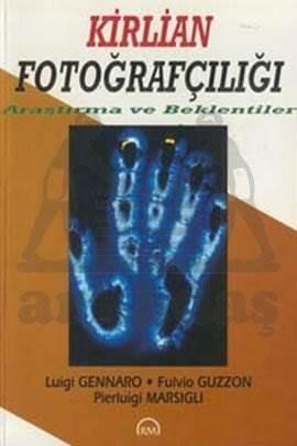 Kirlian Fotoğrafçılığı Araştırma ve Beklentiler