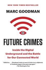 The Future Crimes: Inside the  ...