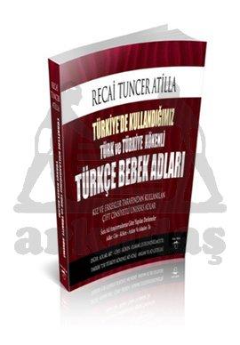 Türkiye'de Kullandığımız Türk Ve Türkiye Kökenli Türkçe Bebek Adları