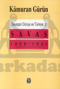 Savaşan Dünya ve Türkiye: 3 Savaş 1939 - 1945