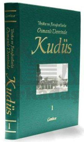 Osmanlı Devrinde Kudüs Cilt 1
