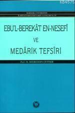 Ebul Berekat En <br/>Nesefi ve Med ...