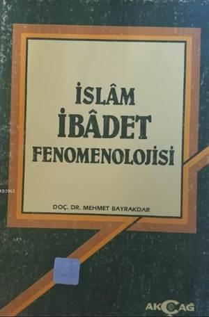 İslam İbadet Fenomenolijisi