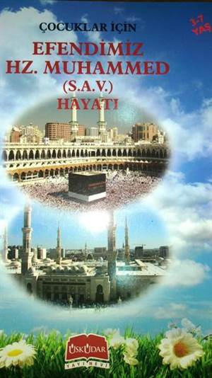 Çocuklar İçin Efendimiz Hz. Muhammed (S.A.V)'İn Hayatı (3-7 Yaş)