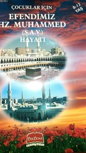 Çocuklar İçin Efendimiz Hz. Muhammed (S.A.V)'İn Hayatı (8-12 Yaş)