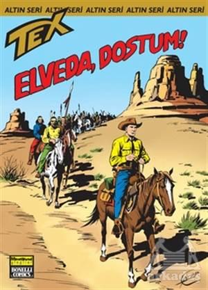 Aylık Altın Seri Tex Sayı: 139  Elveda, Dostum