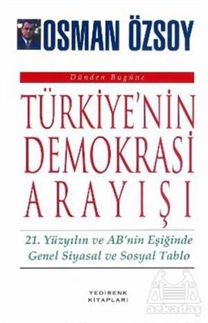 Dünden Bugüne Türkiye'Nin Demokrasi Arayışı