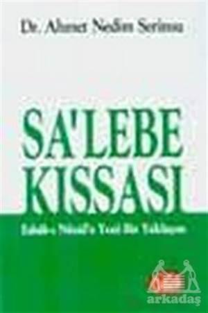 Sa'Lebe Kıssası Esbab-I Nüzul'E Yeni Bir Yaklaşım