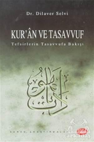 Kur'An Ve Tasavvuf Tefsirlerin Tasavvufa Bakışı