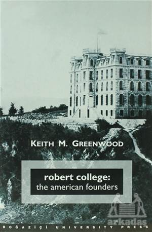 Robert College: The American Founders