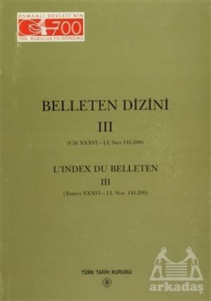 Belleten Dizini 3 Sayı: 141 - 200 Cilt: 36 - 51 / L'index Du Belleten 3 (Tomes 36-51, Nos. 141-200)