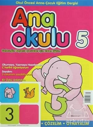 Anaokulu Sayı: 5 Anne-Çocuk Eğitim Dergisi