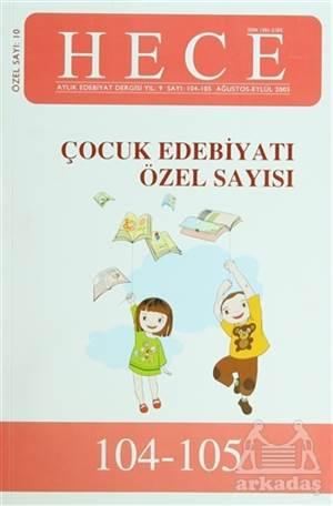 Hece Aylık Edebiyatı Dergisi Çocuk Edebiyatı Özel Sayısı: 10 - 104/105