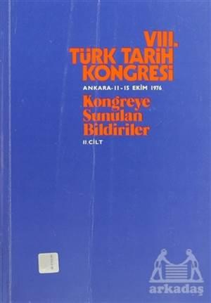 8. Türk Tarih Kongresi Cilt: 2