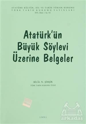 Atatürk'ün Büyük Söylevi Üzerine Belgeler