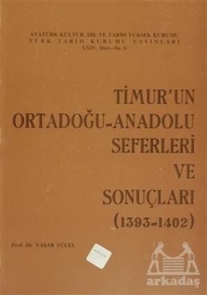 Timur'un Ortadoğu- Anadolu Seferleri Ve Sonuçları (1393-1402)