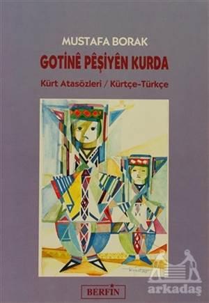 Gotinê Pêşiyên Kurda Kürt Atasözleri