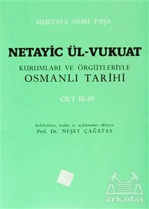 Netayic Ül-Vukuat Kurumları Ve Örgütleriyle Osmanlı Tarihi Cilt 3 - 4
