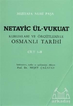 Netayic Ül-Vukuat Kurumları Ve Örgütleriyle Osmanlı Tarihi Cilt 1-2