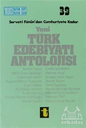 Servet-İ Fünun'Dan Cumhuriyete Kadar Yeni Türk Edebiyatı Antolojisi