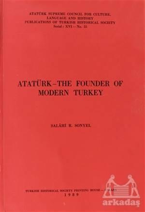 Atatürk - The Founder Of Modern Turkey