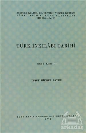Türk İnkılabı Tarihi Cilt: 1 Kısım: 1
