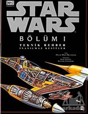 Star Wars Bölüm 1 Teknik Rehber İnanılmaz Kesitler