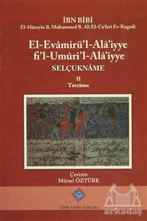 El-Evamirü'l-Ala'iyye Fı'l-Umuri'l-Ala'iyye - Selçukname