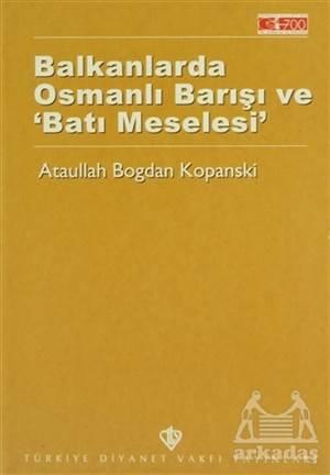 Balkanlarda Osmanlı Barışı Ve Batı Meselesi