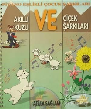 Piyano Eşlikli Çocuk Şarkıları : Akıllı Kuzu Ve Çiçek Şarkıları