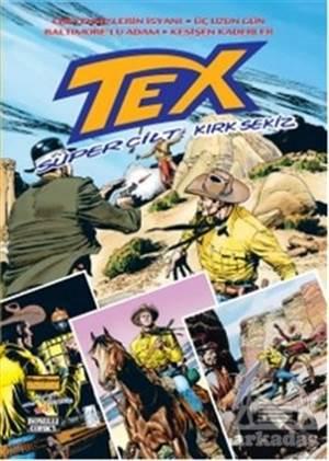 Tex Süper Cilt Sayı: 48 Cheyenne'lerin İsyanı / Üç Uzun Gün / Baltımore'lu Adam / Keşisen Kaderler