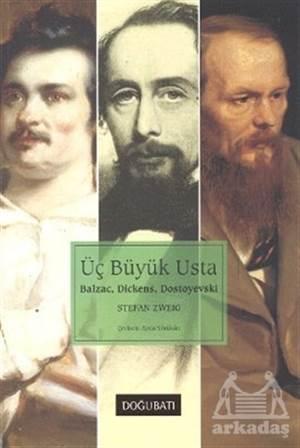 Üç Büyük Usta: Balzac, Dickens, Dostoyevski