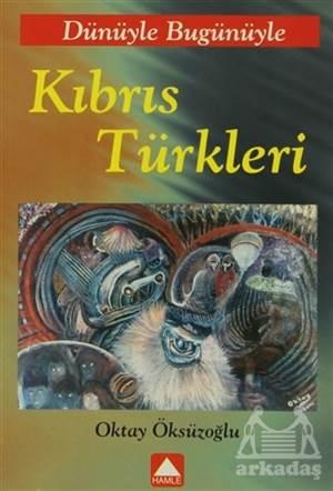 Dünüyle Bügünüyle Kıbrıs Türkleri
