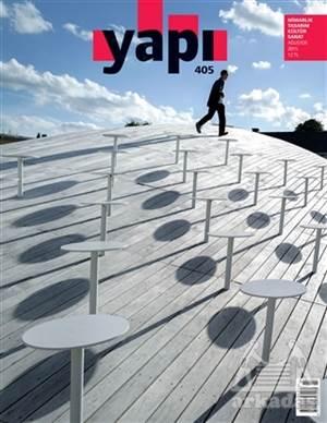 Yapı Dergisi Sayı: 405 / Mimarlık Tasarım Kültür Sanat Ağustos 2015