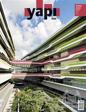 Yapı Dergisi Sayı : 406 / Mimarlık Tasarım Kültür Sanat Eylül 2015