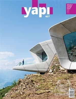 Yapı Dergisi Sayı : 407 / Mimarlık Tasarım Kültür Sanat Ekim 2015