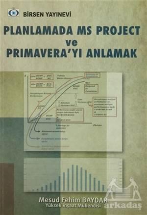 Planlamada MS Project Ve Primavera'Yı Anlamak