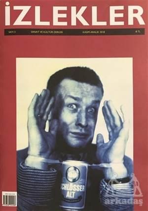 İzlekler Sanat Ve Kültür Dergisi Sayı: 3 Kasım-Aralık 2018