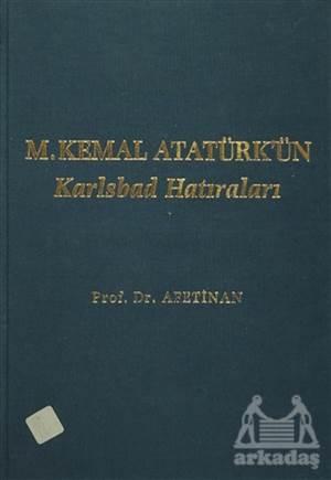 M. Kemal Atatürk'ün Karlsbad Hatıraları