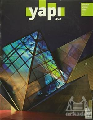 Yapı Dergisi Sayı : 362 / Mimarlık Tasarım Kültür Sanat Ocak 2012