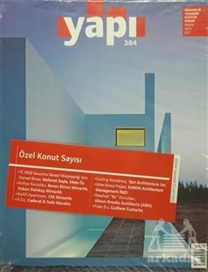 Yapı Dergisi Sayı : 384 / Mimarlık Tasarım Kültür Sanat Kasım 2013